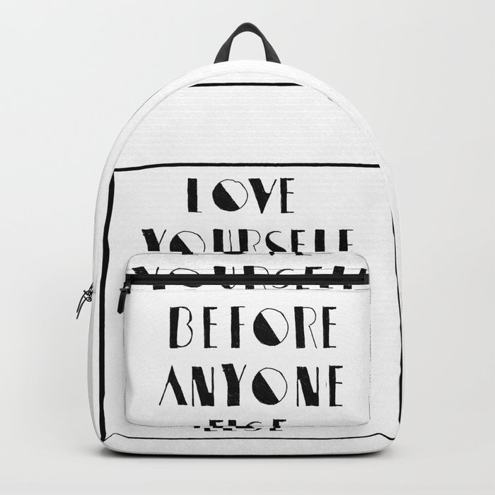 Love Yourself Before Anyone Else Backpack