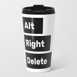 Alt Right Delete Shirts (Light) Travel Mug