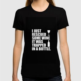 i rescued some wine funny quote T-shirt