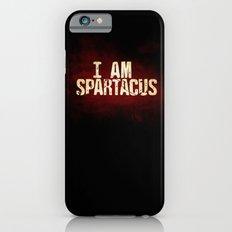 I am Spartacus Slim Case iPhone 6s
