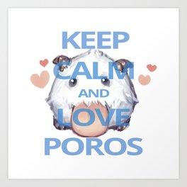KEEP CALM AND LOVE POROS Art Print
