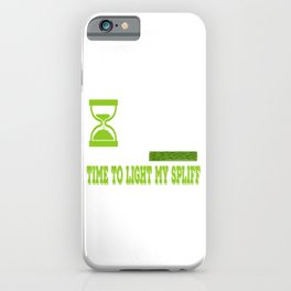 """A Nice Cannabis Tee For High Persons """"4:20 Time To Light My Spliff"""" T-shirt Design Smoking Cigarette iPhone Case"""