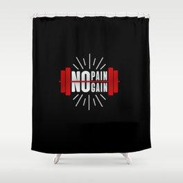 NO PAIN NO GAIN | Shower Curtain