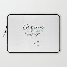 Coffee is always a good idea Laptop Sleeve