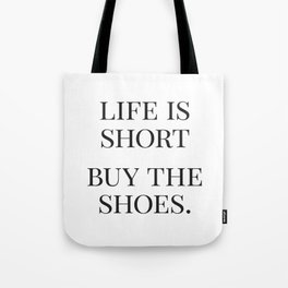 Life is Short, Buy the Shoes, Fashion Quotes, Trending Now, Affiche Scandinave, Graphic Art Tote Bag