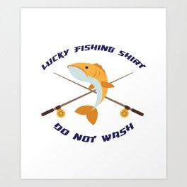 Lucky Fishing Fisherman Gifts Art Print