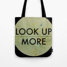 Look Up More Tote Bag