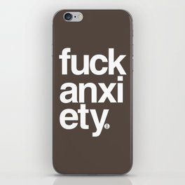 Fuck Anxiety iPhone Skin