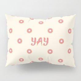 YAY Doughnuts Pillow Sham
