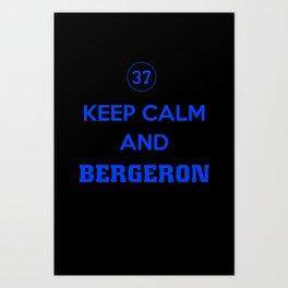 Keep Calm and Bergeron Art Print