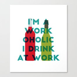I'm A Workoholic Canvas Print