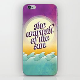 The Warmth of the Sun iPhone Skin