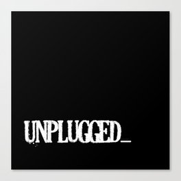 Unplugged by B & BB Canvas Print