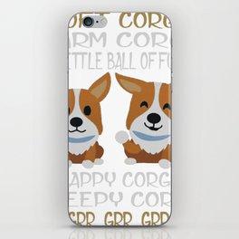Soft Corgi, Warm Corgi, Little Ball Of Fur, Happy Corgi, Sleepy Corgi Gr Gr Gr... iPhone Skin