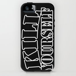 kill yourself iPhone Case