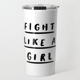 Fight Like a Girl black and white typography poster gift for her girlfriend home wall decor bedroom Travel Mug
