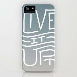 LIVE IT UP! iPhone Case