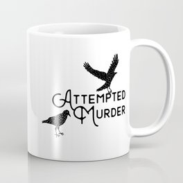 Attempted Murder Coffee Mug