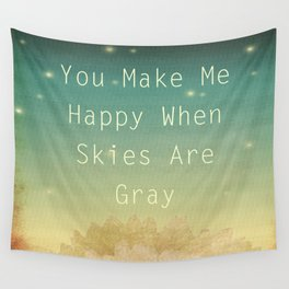 You Make Me Happy Wall Tapestry