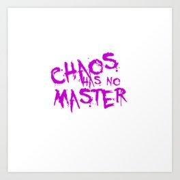 Chaos Has No Master Purple Graffiti Text Art Print