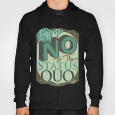 Say NO to the Status Quo Hoody