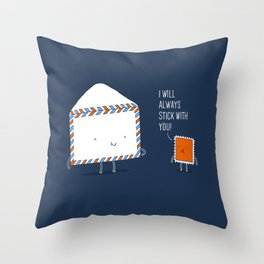 Stick with you Throw Pillow
