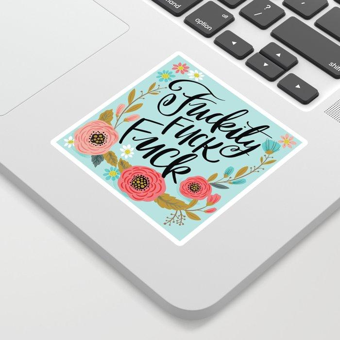 Pretty Swe*ry: Fuckity Fuck Fuck Sticker