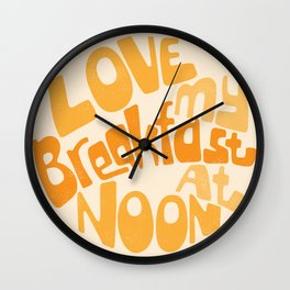 Love My Breakfast At Noon Wall Clock