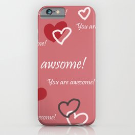 You are awesome by Lu iPhone Case