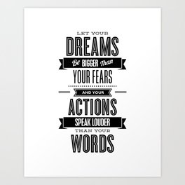 Let Your Dreams Be Bigger Than Your Fears black-white typography design poster home wall decor Art Print