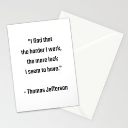 I find that the harder I work, the more luck I seem to have - Thomas Jefferson Success quote Stationery Cards