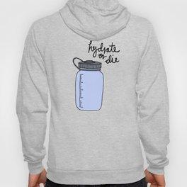 Hydrate or Die Hoody