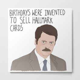 Ron Swanson Parks and Recreation Birthday Quote Metal Print