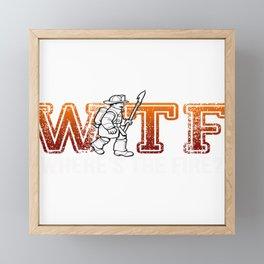 Firefighter WTF Fire Department Defender Gift Idea Framed Mini Art Print