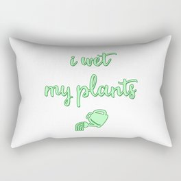 I Wet My Plants Rectangular Pillow
