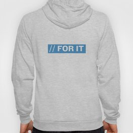 FOR IT Hoody