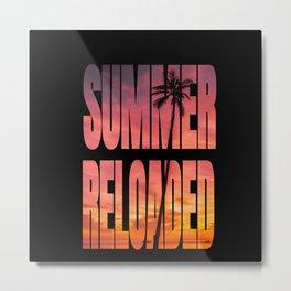 Travel - Summer Reloaded - Vacation Shirt Metal Print
