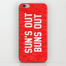 Suns Out Buns Out iPhone Skin