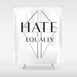 Hate equally Shower Curtain