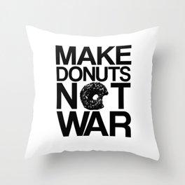 Make Donuts Not War Throw Pillow