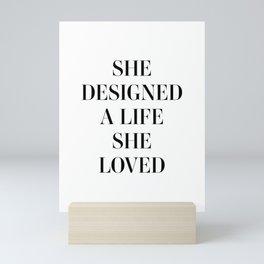She Designed a Life She Loved Mini Art Print