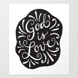 God is Love Black and White Art Print