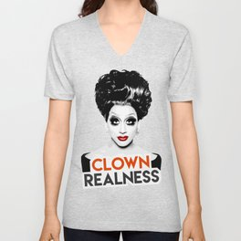 """Clown Realness"" Bianca Del Rio, RuPaul's Drag Race Queen Unisex V-Neck"