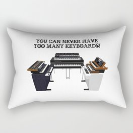 You Can Never Have Enough Keyboards Rectangular Pillow