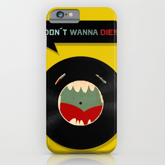 Don´t wanna die!!! iPhone & iPod Case