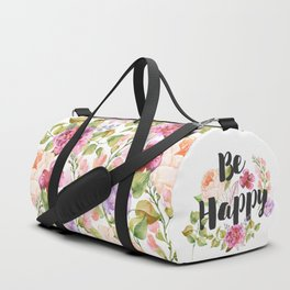 Be happy Inspirational Quote Duffle Bag