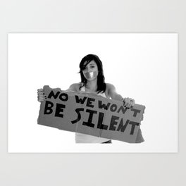 WE WILL NOT BE SILENT Art Print
