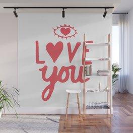 """Eye"" Love You Wall Mural"