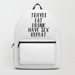 Travel Eat Drink Have Sex Repat Backpack