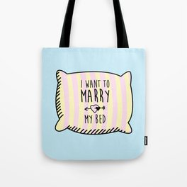 I want to marry my bed Tote Bag